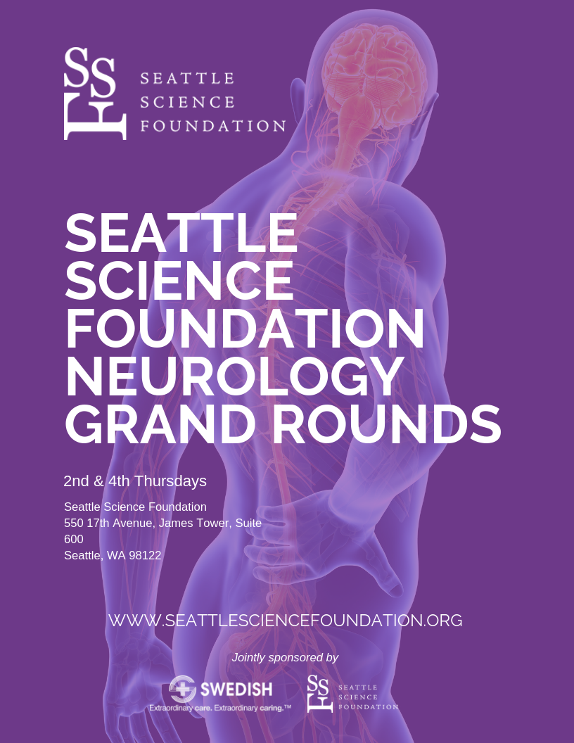 NEUROLOGY GRAND ROUNDS  2nd & 4th Thursday 7:30 - 8:30 a.m.   2nd Thursdays - Presentation 4th Thursdays - Image & Case Discussions