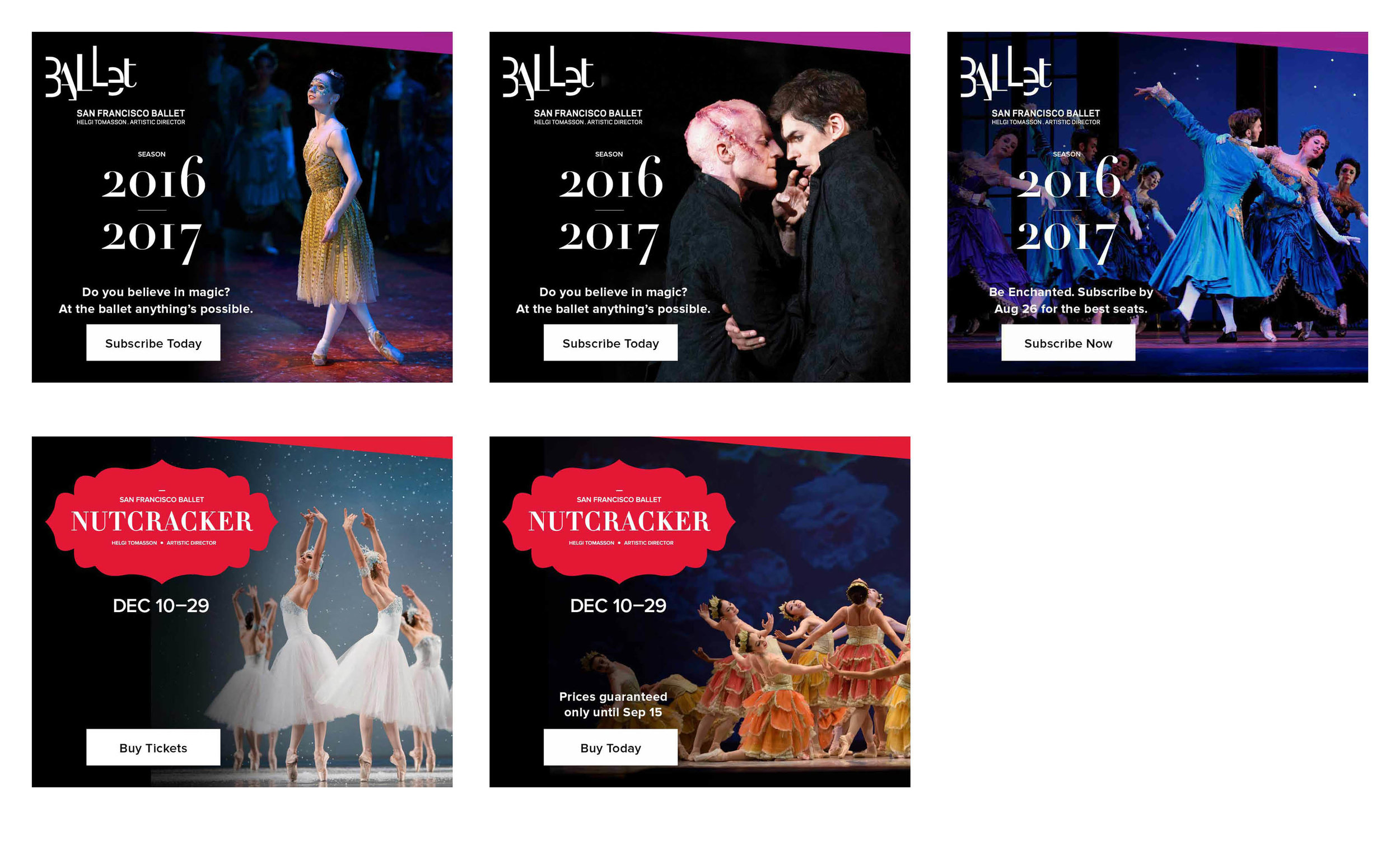 COMPANY: San Francisco Ballet  PROJECT: Online Ads  MY ROLE: Designed layout according to brand guidelines along with the marketing department. Applied minor retouching.