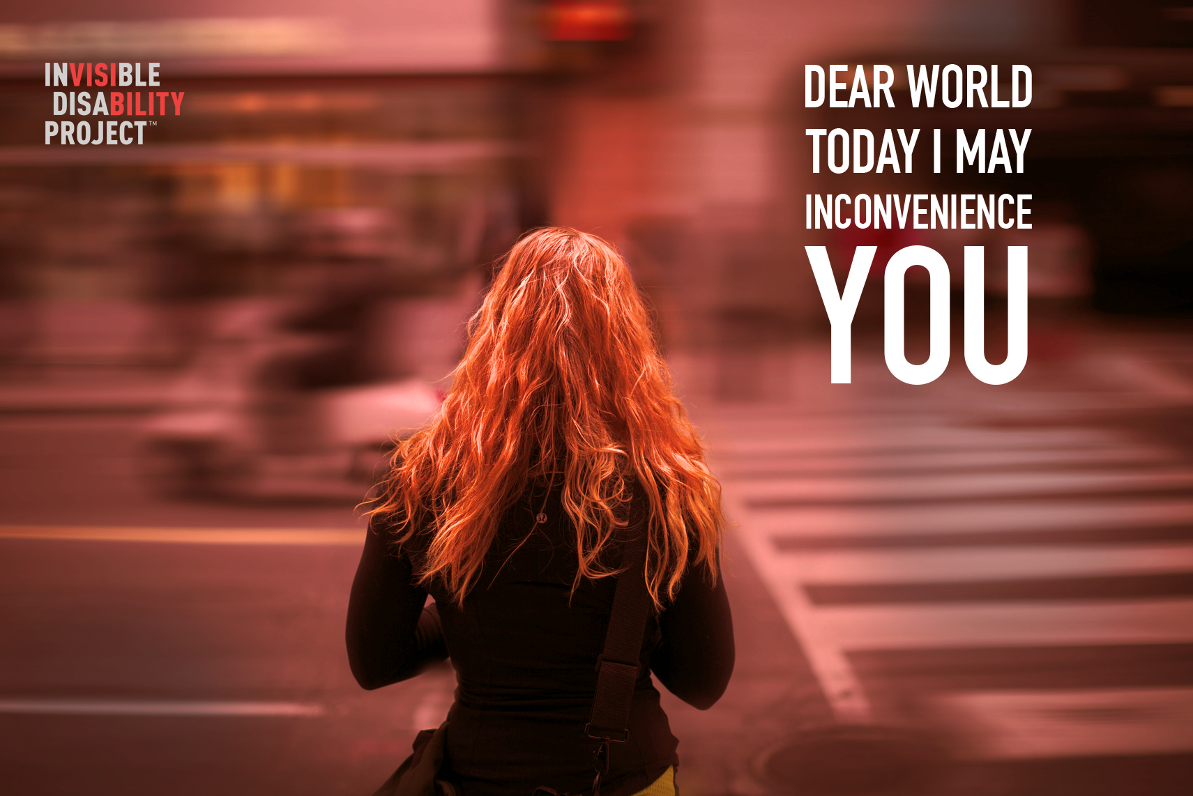 Dear World, Today I May Inconvenience You
