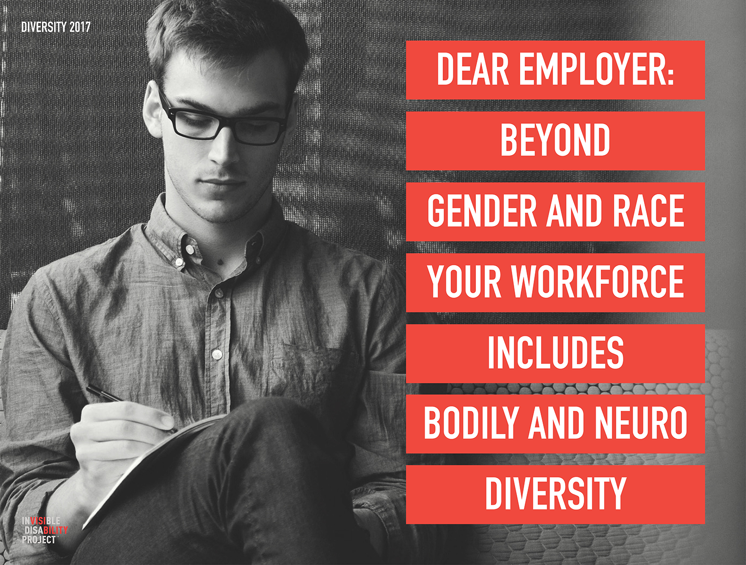 Dear Employer. Beyond gender and race, your workforce includes bodily and neuro diversity.