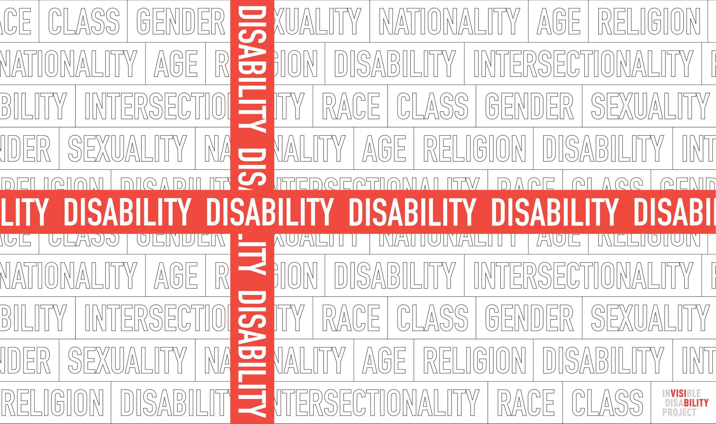"The words ""Intersectionality, Race, Class, Gender, Sexuality, Nationality, Age, Religion, Disability"", are written in repeating white tiles. Overlaid on the tiles is a bright red ribbon printed with the word ""Disability"" in large white letters. The ribbon runs horizontally across the middle of the page, and then crosses vertically."