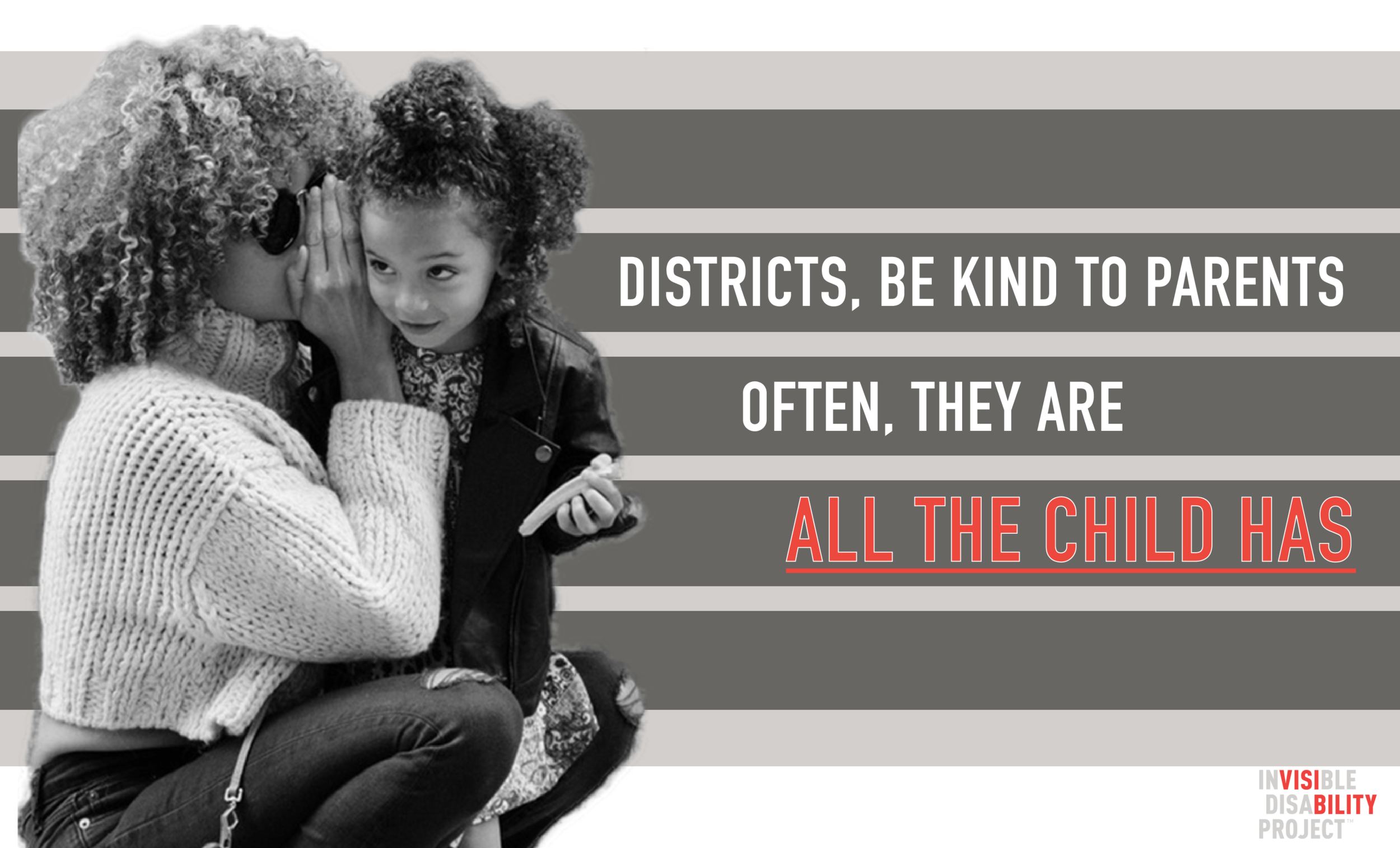 Districts, be kind to parents. Often, they are all the child has.