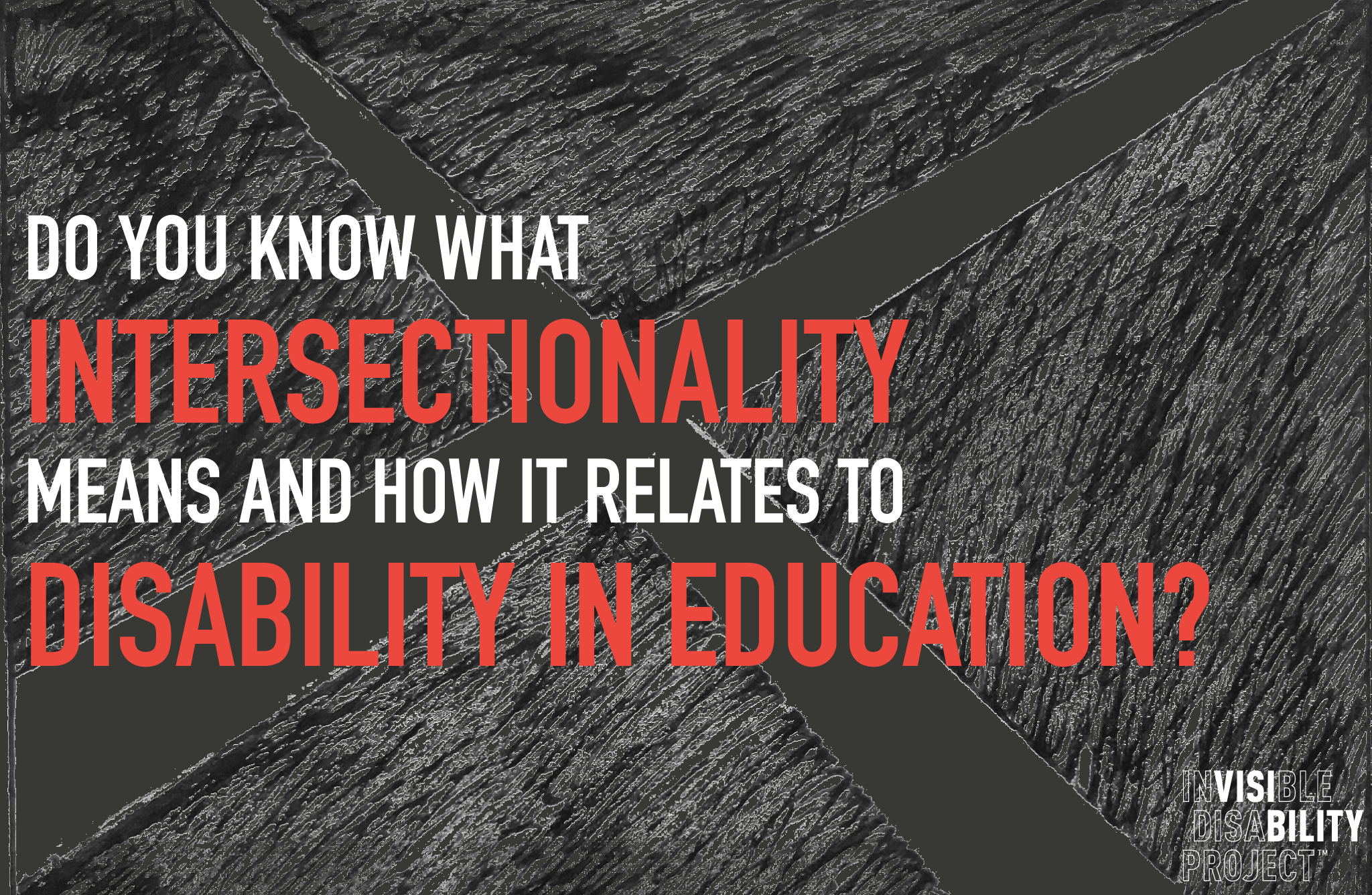 Do you know what intersectionality means and how it relates to disability in education?