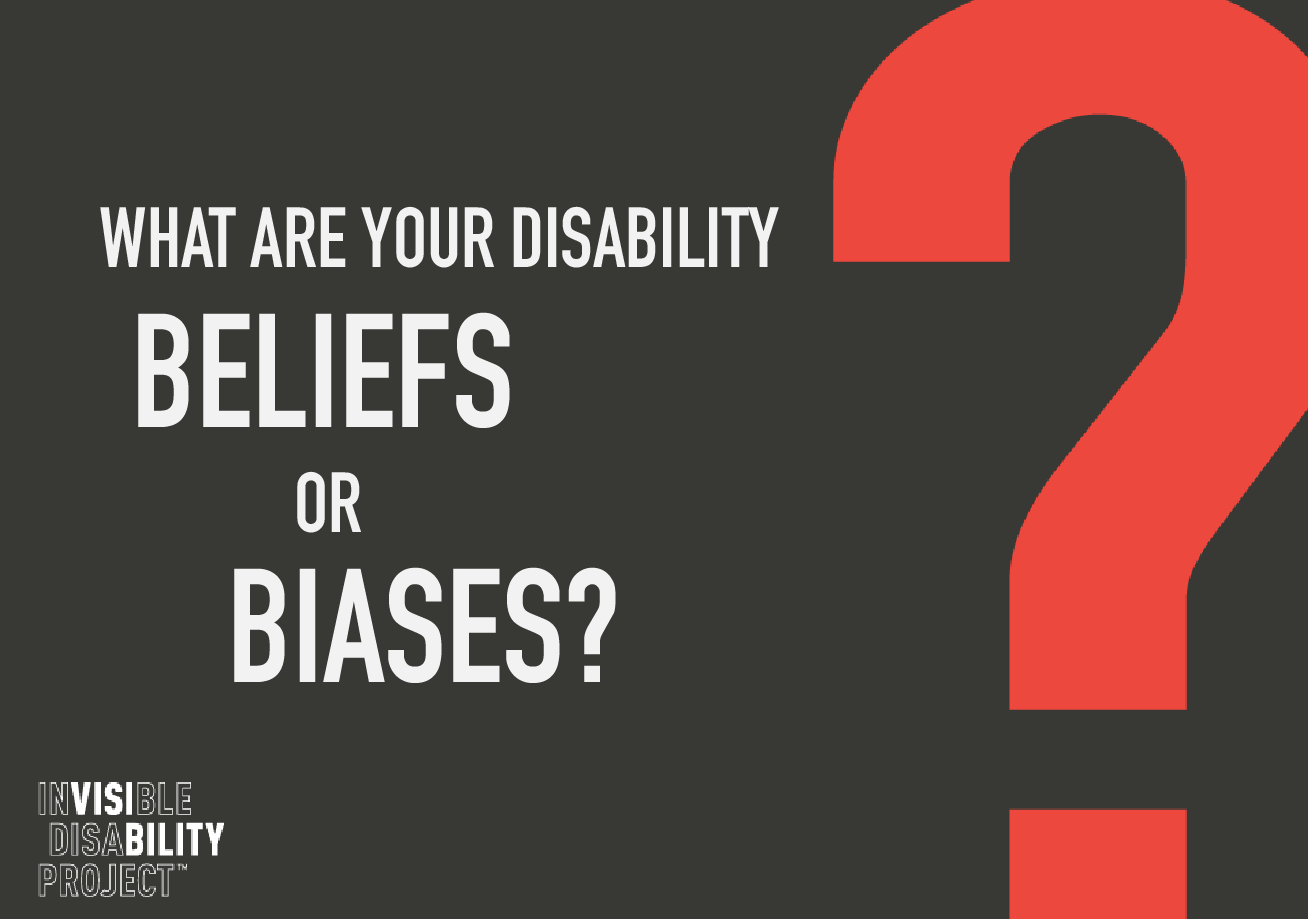 What are your disability beliefs or biases?