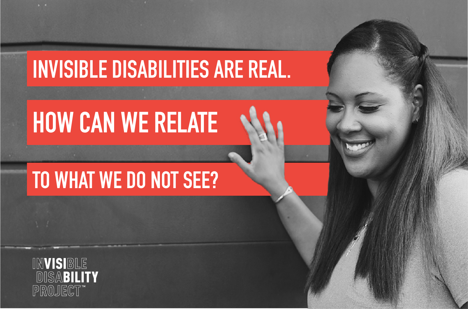 Invisible Disabilities are real. How can we relate to what we do not see?