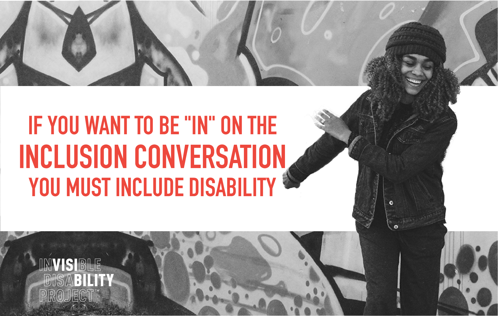 "If You Want to be ""In"" on the Inclusion Conversation, you must include disability."