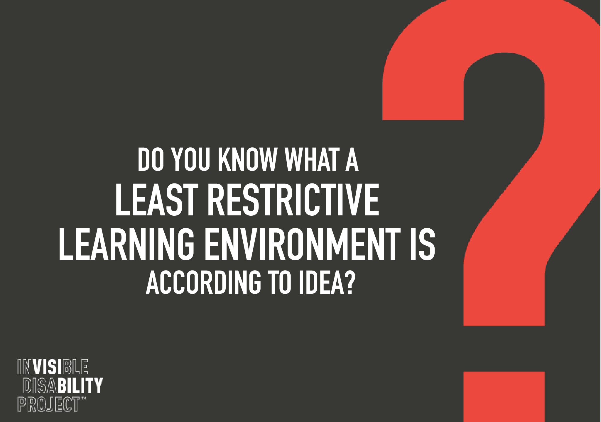 Do you know what a least restrictive learning environment according to IDEA?