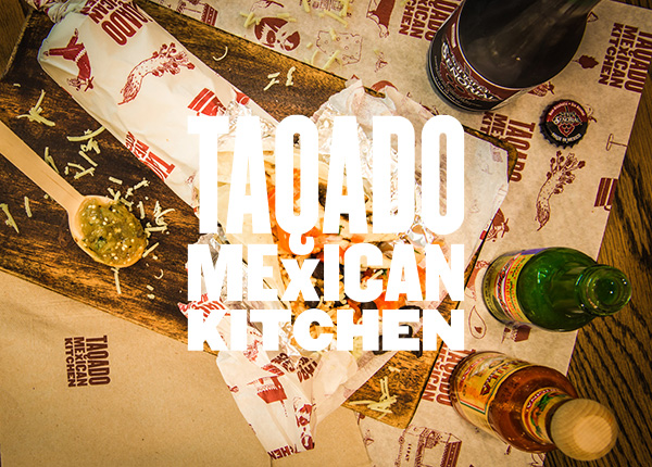 Taqado Mexican Kitchen  Brand, Packaging, Signage, Uniforms