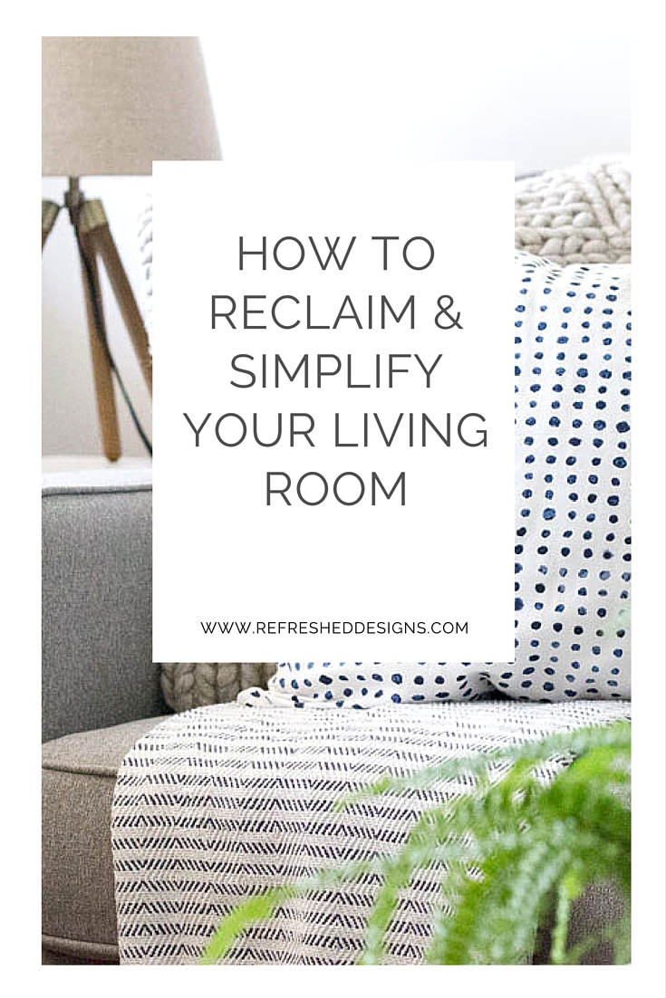 如何在5个简单的步骤中回收和简化您的客厅