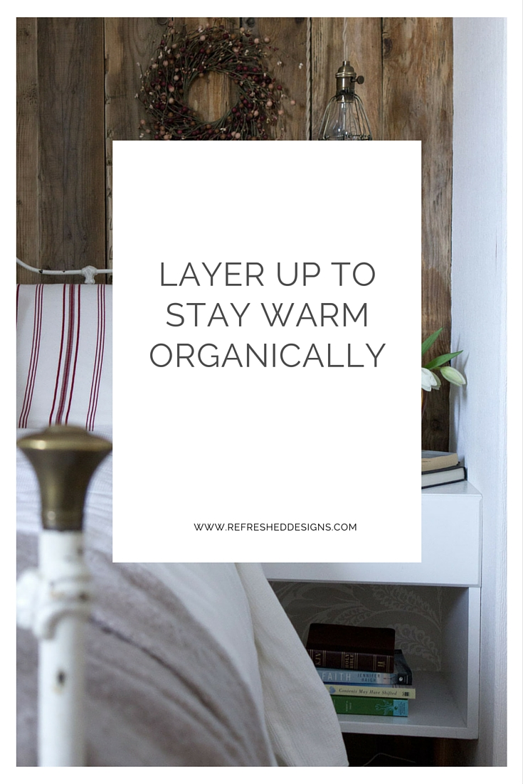 layer up to stay warm with organic textiles