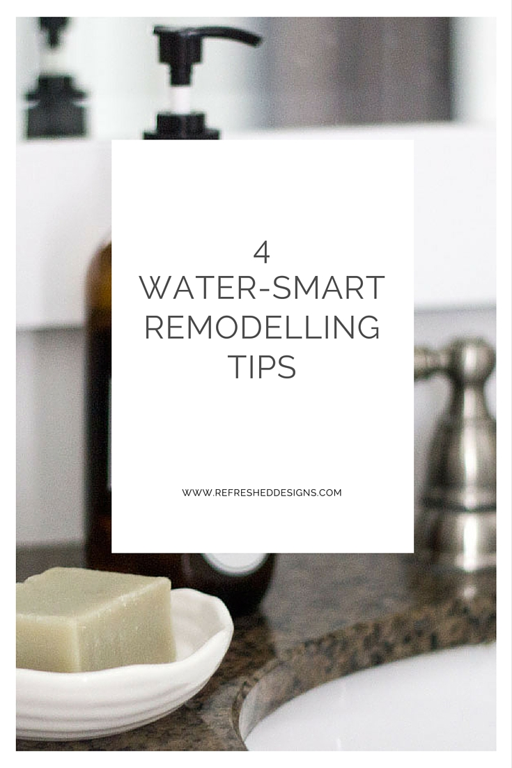 4 water-smart remodelling tips for a more sustainable home