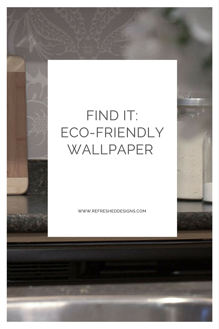 find it: eco-friendly wallpaper options