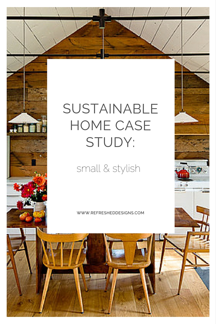 sustainable home case study: small and stylish