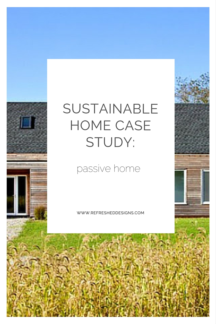 sustainable home case study: passive home