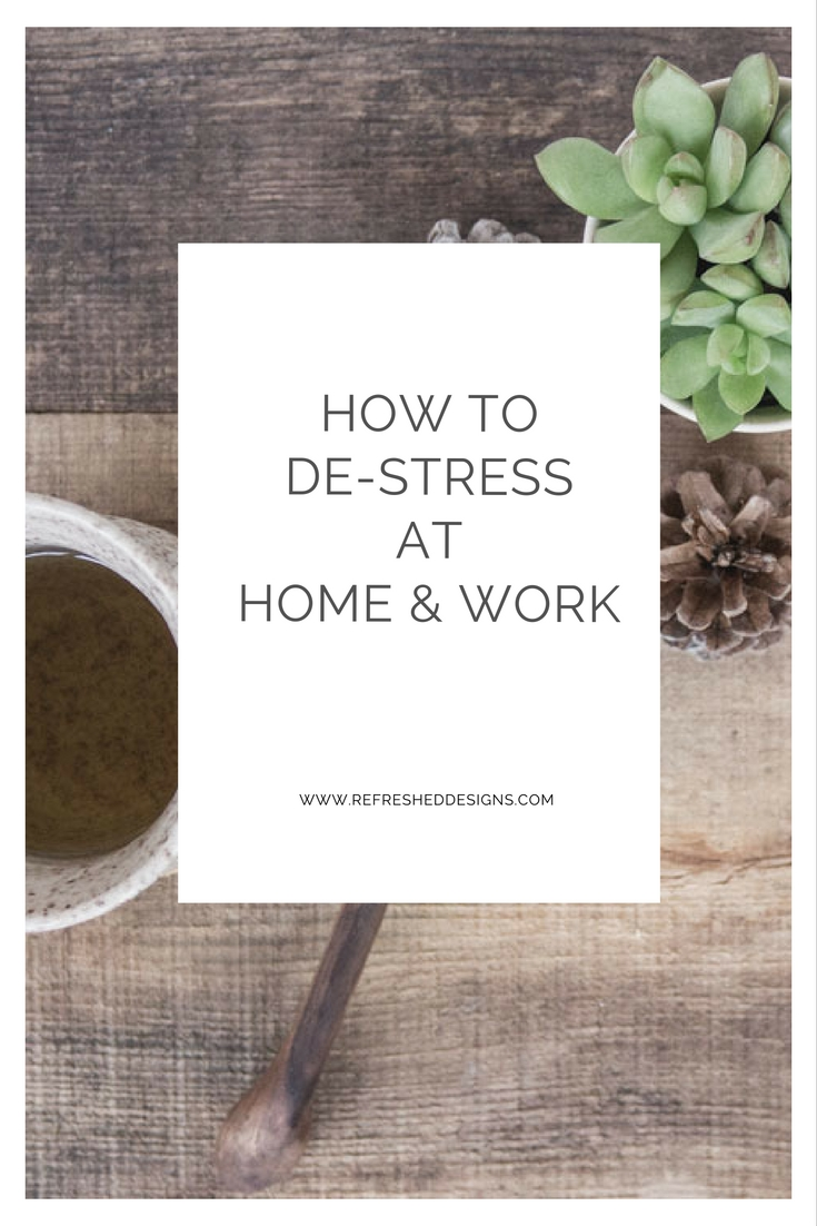 how to de-stress at home and work