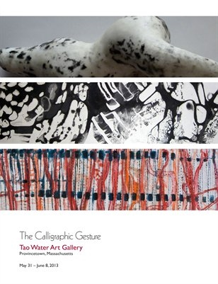 Catalog for group exhibition at Tao Water Gallery, Provincetown, MA. Click on pic to read further.