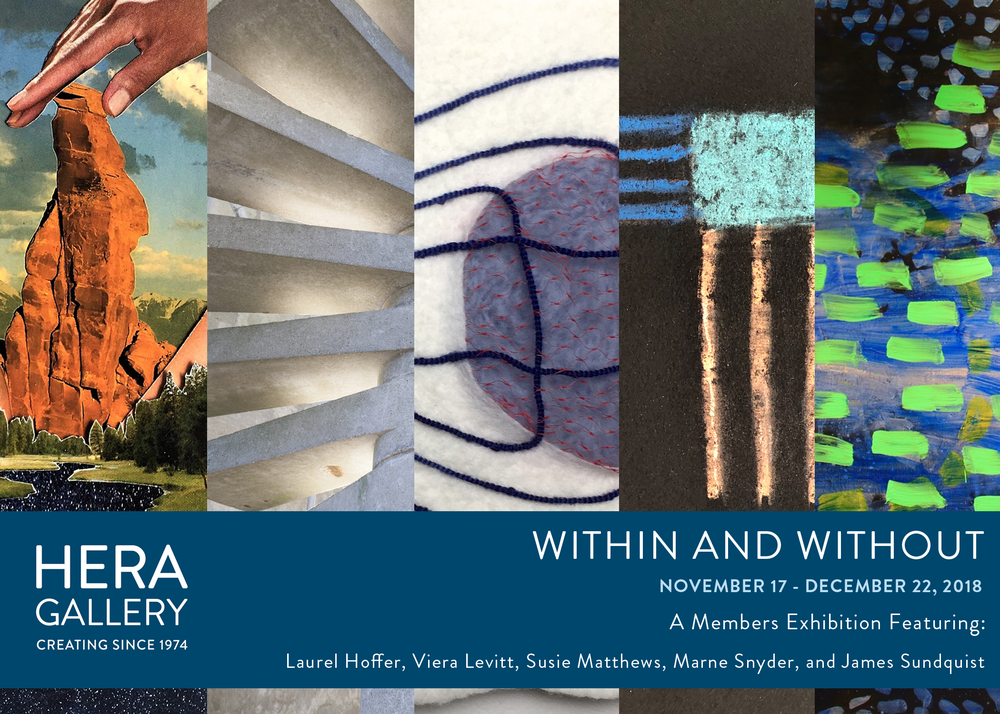 "Hera Gallery Presents:   Within and Without   November 17th – December 22nd, 2018   Opening Reception: Saturday, November 17th, 6-8 p.m.    Artist Talk: Wednesday December 5th, 7 p.m.     Hera Gallery is proud to present the exhibition  Within and Without , a Hera member exhibition featuring Laurel Hoffer, Viera Levitt, Susie Matthews, Marne Snyder, and James Sundquist. The show will take place at Hera Gallery, at 10 High Street in Wakefield, RI, from November 17th to December 22nd, 2018. The public is invited to attend the Opening Reception on Saturday, November 17th from 6:00 to 8:00 p.m. The Gallery will also be holding an Artist Talk on Wednesday December 5th, at 7p.m to discuss the artist's process, materials, and artistic concepts addressed in the work.  In this upcoming exhibition,  Within and Without , our five artists explore formal aesthetics within the relationships and polarities of life. Artist James Sundquist explains, ""My paintings are about Life in Space, or organic life forms (like stars) within the context of deep space."" Sundquist makes a connection with the work shown by artist Viera Levitt, whose photographs are a part of an ongoing series exploring of Brutalist architecture. ""Your photos reveal a sense of the spirit or life within a context that is usually assumed to be cold,"" states Sundquist. ""Both our work explores life existing within an environment assumed to be antithetical to organic life…"" For Viera Levitt, this exhibition is all about LIGHT this time, creating mystery in the staircase of the concrete Campanile - tower at UMass Dartmouth where you would not expect anything spiritual to be taking place. Marne Snyder is also playing with spatial structure, in small pastel abstract drawings she experiments with deep space and colorful forms intersecting within.  For artists Laurel Hoffer and Susie Matthews, the exploration and abstract portrayal of bodies and visceral objects manifest into very different finished works. Matthews takes a more tactile and conceptual approach, using wool ""drawings"" to explore the internal and external forces within a being. In contrast, Hoffer uses brightly colored, collage to explore the inner female psyche, hidden selves, mythology, and the objectification/glorification of women. Much of her work incorporates images of space and the sky, and the mythological/glorification aspects evoke a feeling of spirituality.  This exhibition will be on view at Hera Gallery until December 22nd, 2018     These programs are presented with partial support from The Rhode Island State Council of the Arts, The Champlin Foundation, The University of Rhode Island, and The ongoing Friends of Hera. Hera Gallery is free and open to the public and is accessible to persons with disabilities. Parking is available ."