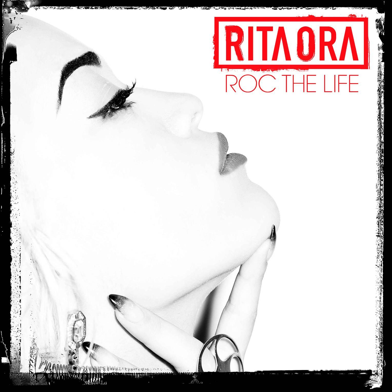 Rita Ora // Roc The Life