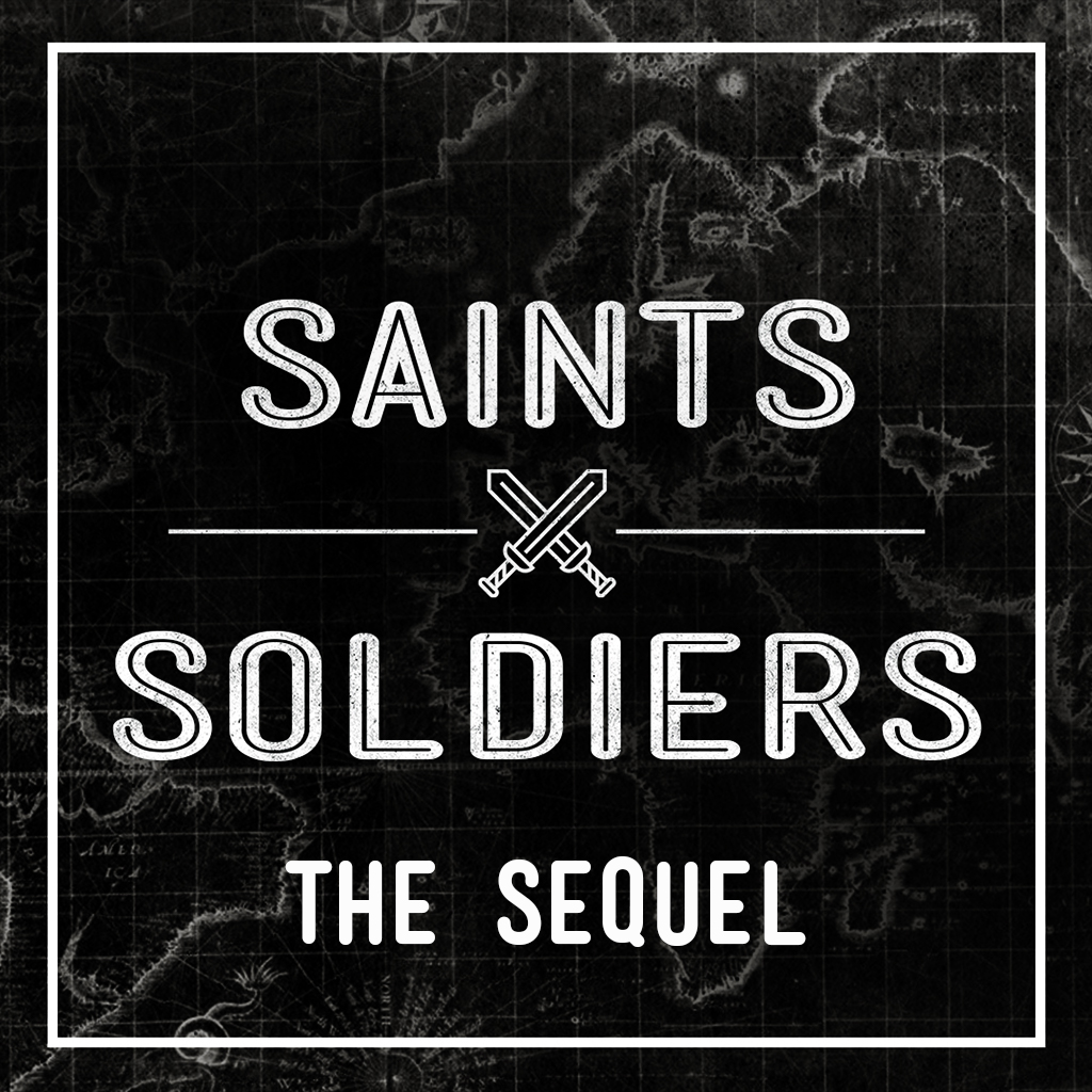 Saints and Soldiers Sequel Podcast.jpg