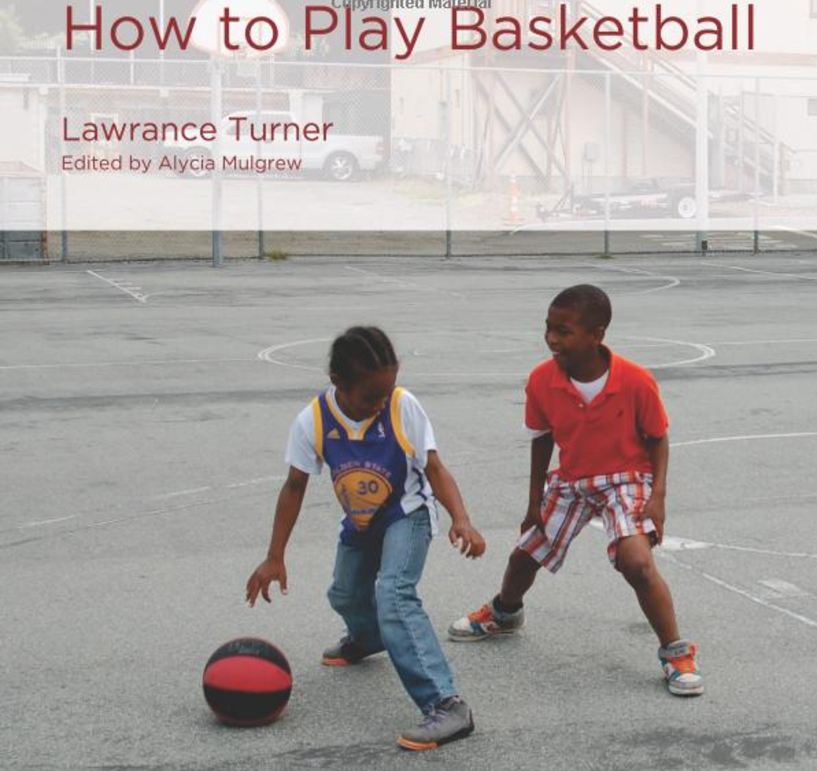 How to Play Basketball   Lawrance Turner shares the excitement of How to Play Basketball with the beginning reader. New players are given the rules of the game as well as tips for building new words and findings letter patterns.   Buy this book.