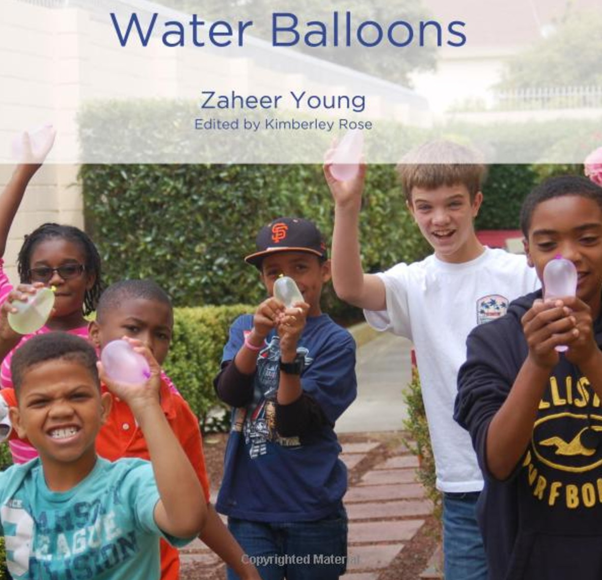 Water Balloons   Zaheer Young introduces the young reader to the art of water balloons. Have fun learning to read, while learning how to play safely and respectfully with water balloons.   Buy this book.