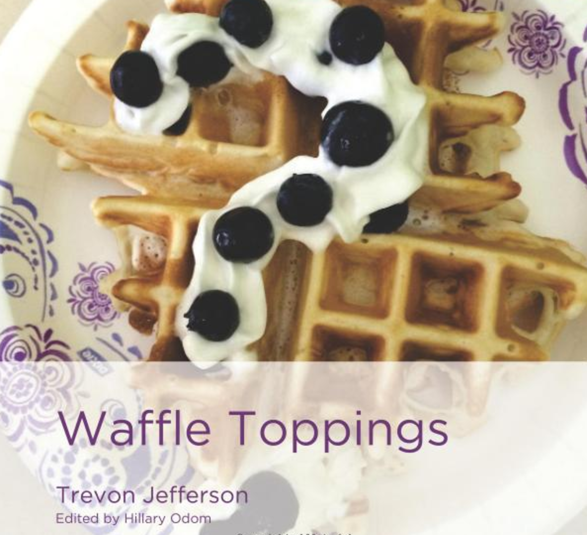 Waffle Toppings   Take an edible journey into the art of Waffle Toppings. Chef and author, Trevon Jefferson, shares his favorite toppings and guides the beginning reader to think about word origins and pronunciations.   Buy this book.
