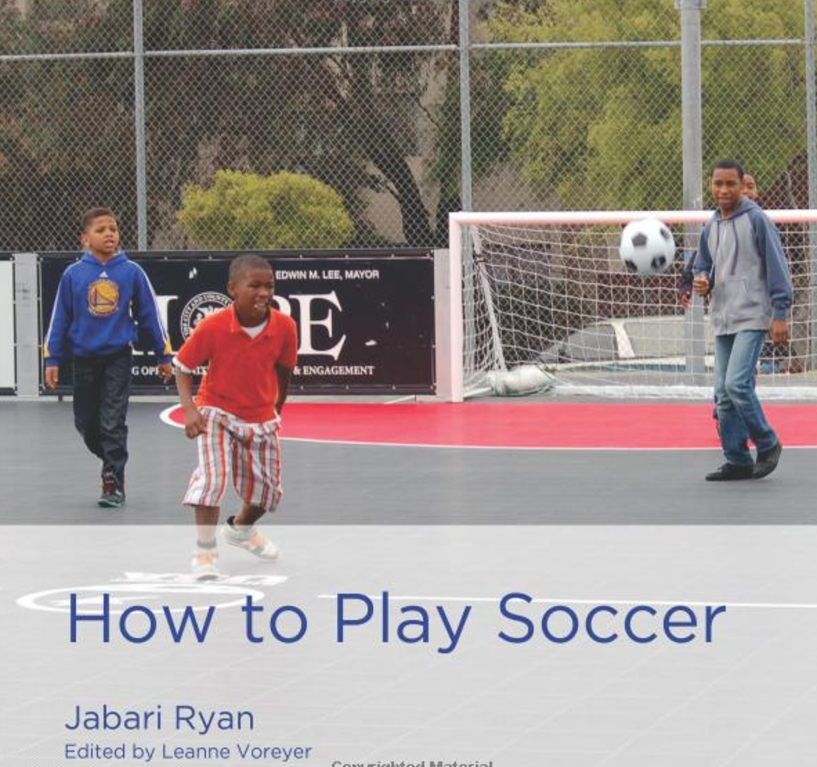 How to Play Soccer  Jabari Ryan introduces the emergent reader to the excitement of the game of soccer. How to Play Soccer provides helpful tips for the young player on and off the field.   Buy this book.
