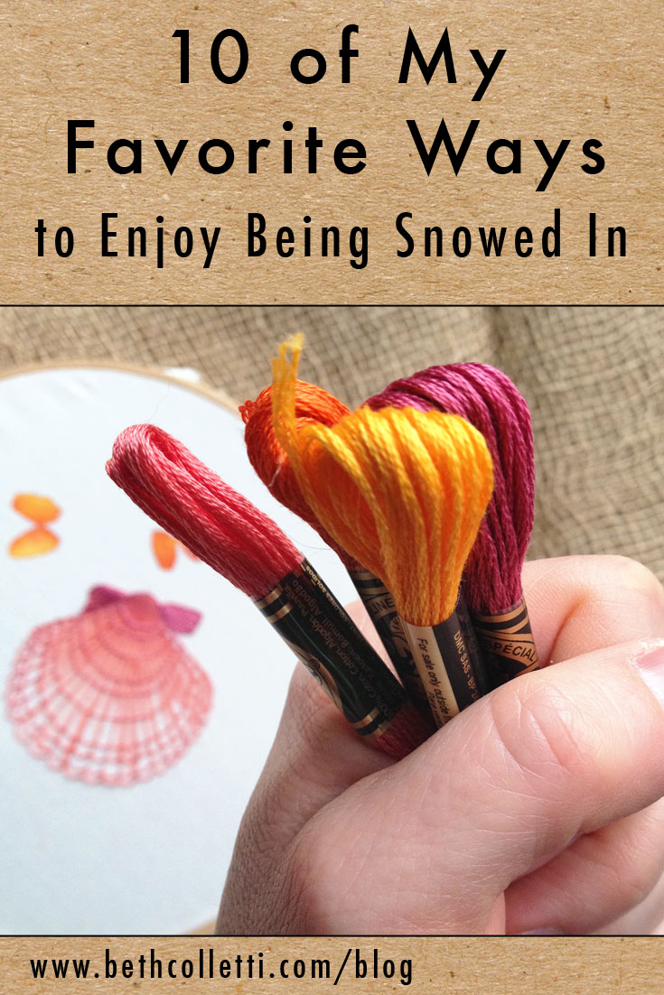 10 of My Favorite Ways to Enjoy Being Snowed In