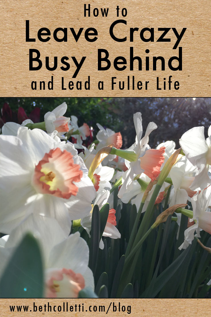 How to Leave Crazy Busy Behind and Lead a Fuller Life