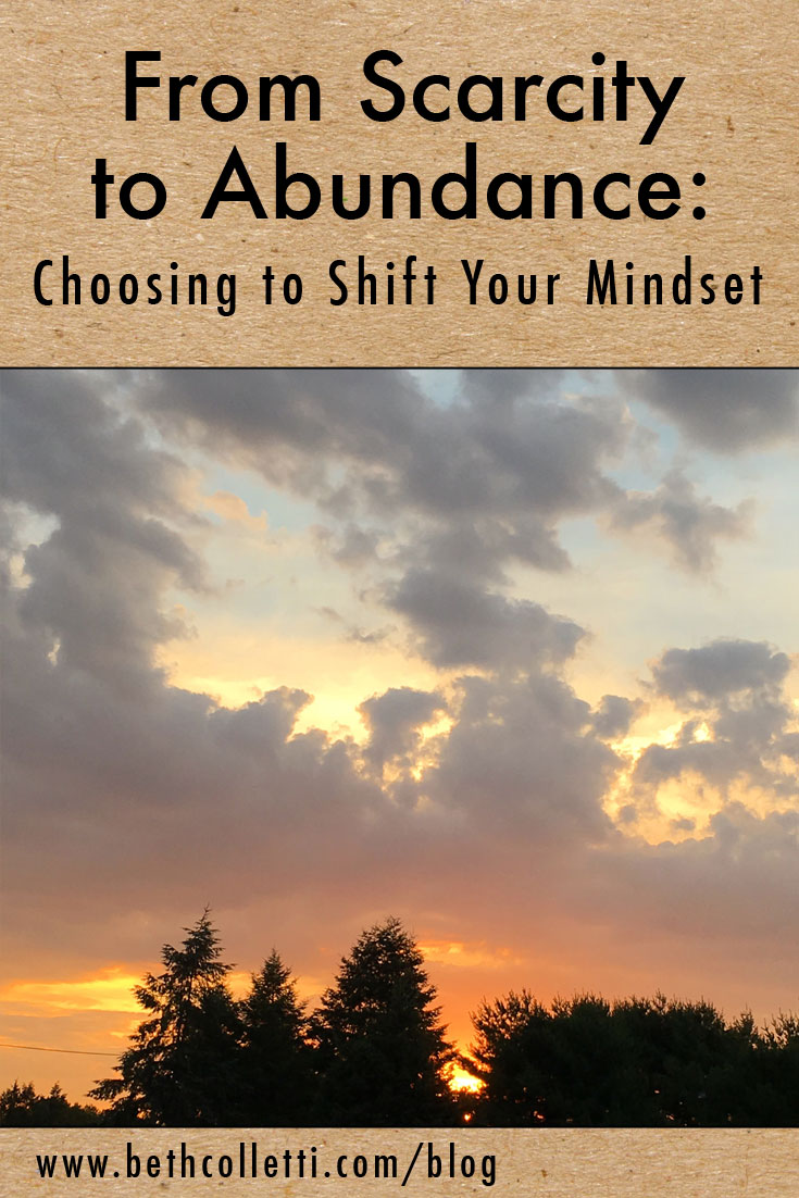 From Scarcity to Abundance: Choosing to Shift Your Mindset