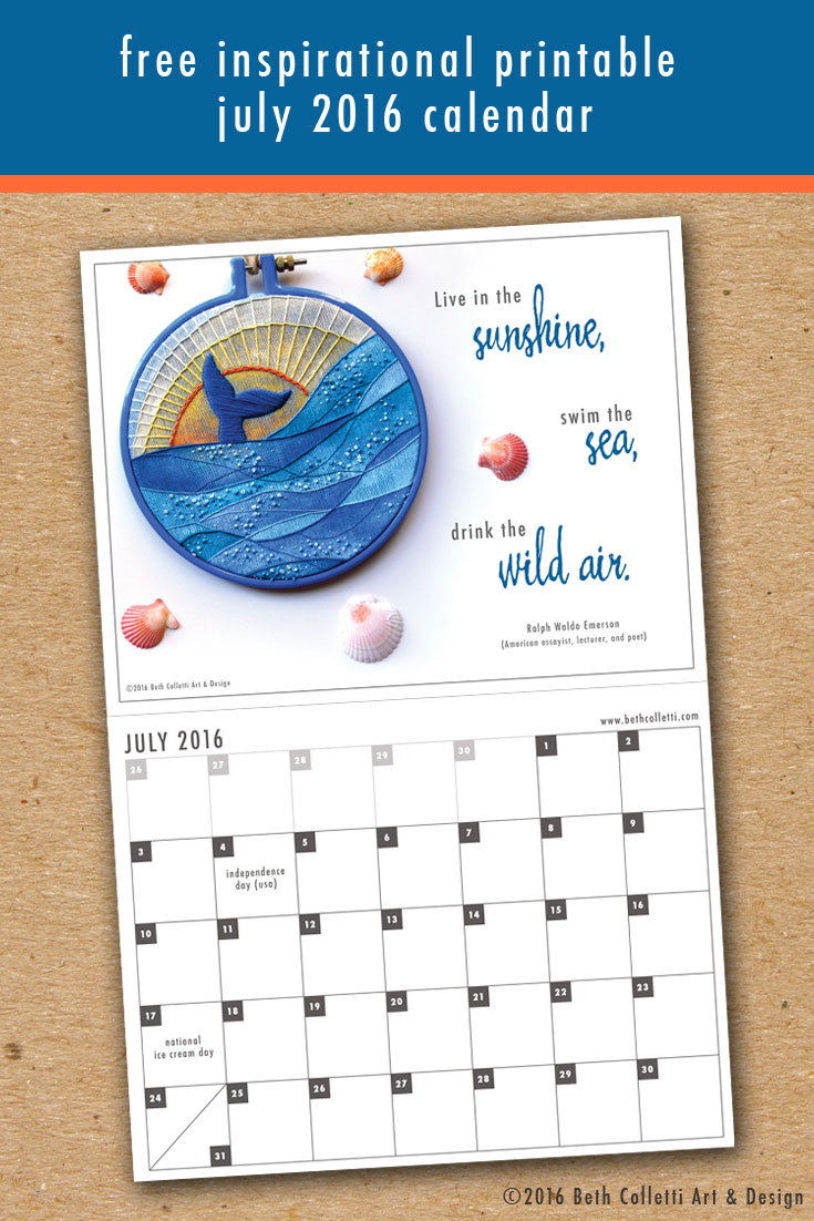 Free Inspirational Printable July 2016 Calendar by Beth Colletti Art & Design