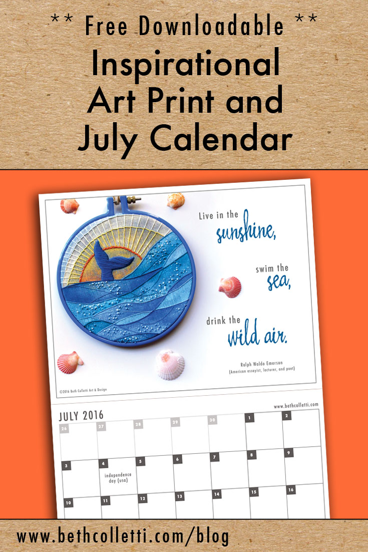 Free Inspirational Art Print and July 2016 Calendar