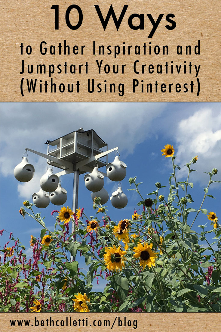 10 Ways to Gather Inspiration and Jumpstart Your Creativity (Without Using Pinterest)