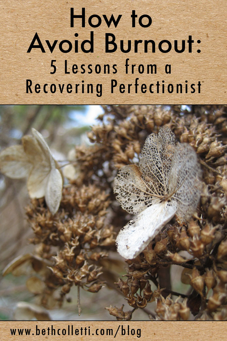 How to Avoid Burnout: 5 Lessons from a Recovering Perfectionist