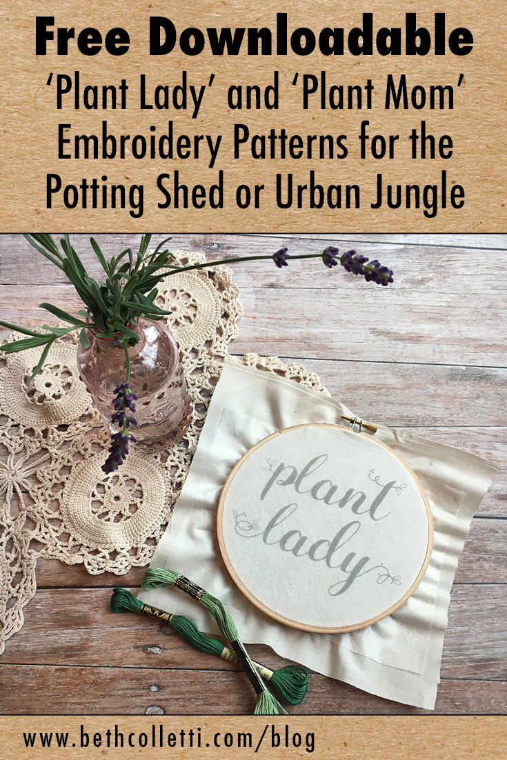 Free Downloadable 'Plant Lady' and 'Plant Mom' Embroidery Patterns for the Potting Shed or Urban Jungle