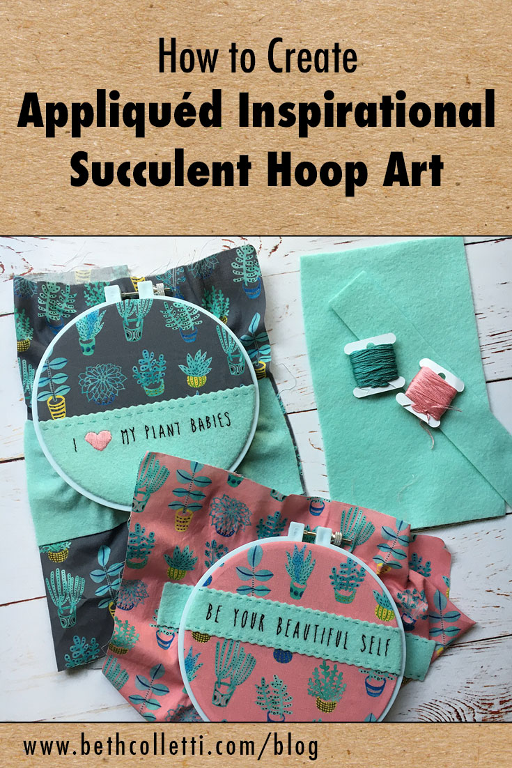 How to Create Appliquéd Inspirational Succulent Hoop Art