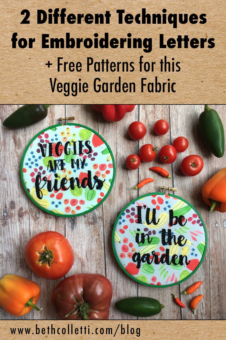 2 Different Techniques for Embroidering Letters + Free Patterns for This Veggie Garden Fabric