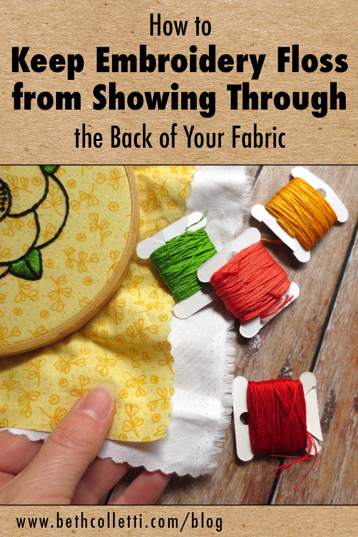 How to Keep Embroidery Floss from Showing Through the Back of Your Fabric