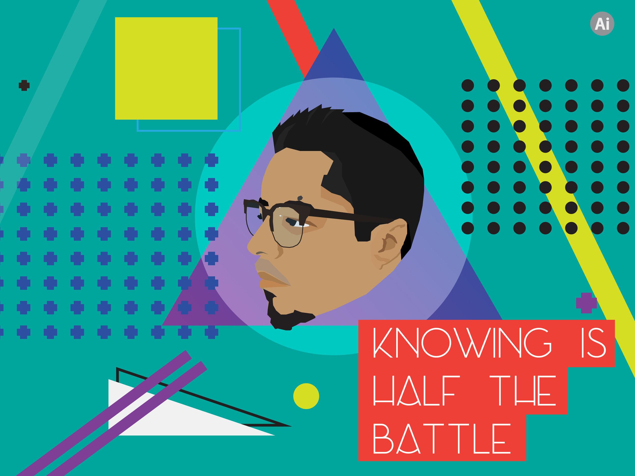 portfolio art screens- illustration_ knowing is half the battle-01.jpg