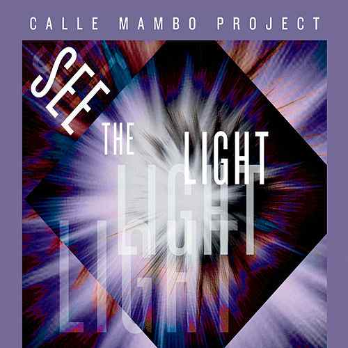 Calle Mambo Project - See The Light  Buy Music