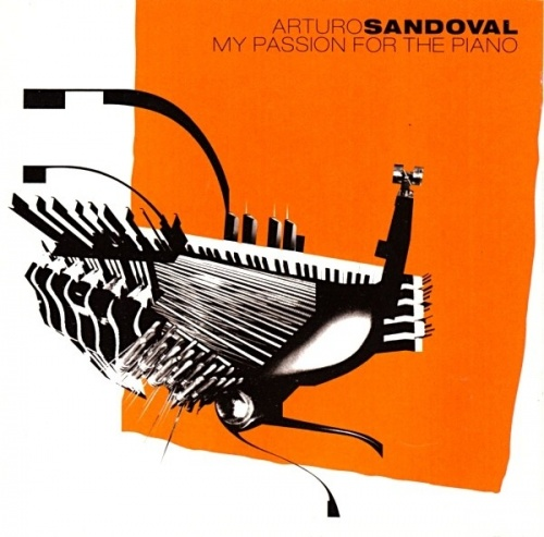 Arturo Sandoval - My Passion For The Piano  Buy Music