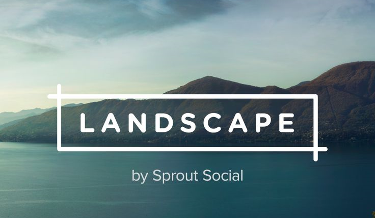 landscape by sproutsocial