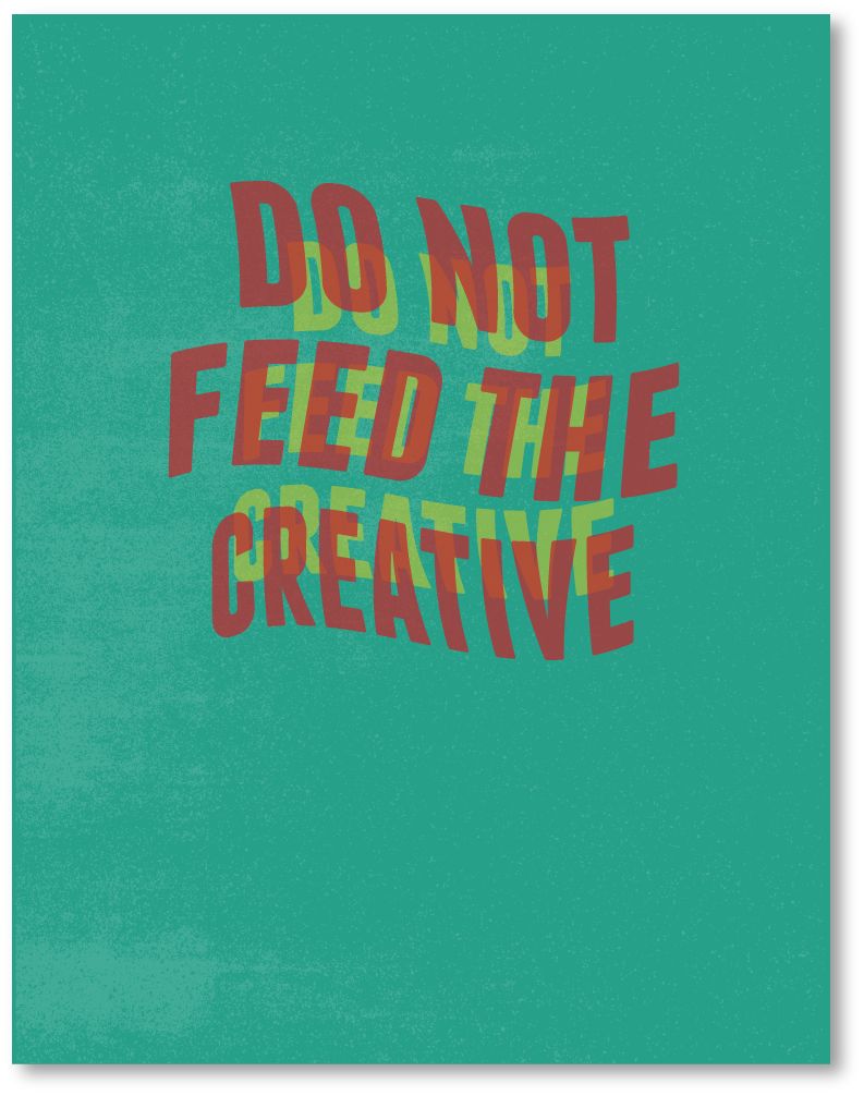 Do Not Feed the Creative /  Board Game In development.