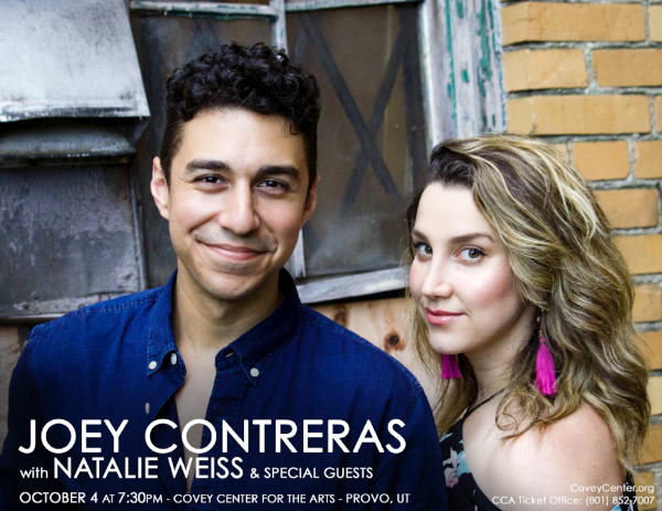 "Award-winning New York songwriter  Joey Contreras  is bringing his blend of contemporary musical theatre and pop music to Provo, Utah for one night only.  Hailed as one of Playbill's ""Contemporary Musical Theatre Songwriters You Should Know,"" Contreras' unique, emotional and infectious tunes have captured the attention of music lovers of all ages. The release of his first album,  Love Me, Love Me Not: The Music of Joey Contreras  featured an all-star line-up of Broadway talent and has gone on to enjoy international success. His second and most recent album,  Young Kind of Love  debuted immediately in the iTunes Pop Charts, with media outlets labelling Joey a ""Broadway-Pop crossover extraordinaire!""  Joining him for this special event is YouTube singing sensation and actress,  Natalie Weiss , who was recently featured on the Tony and Grammy-winning  Dear Evan Hansen and Golden Globe-winning, Billboard chart-topping, Oscar-nominated  The Greatest Showman . Natalie has previously appeared on Broadway in  Everyday Rapture , in the US tours of  Wicked  and  Les Miserables , and on the 4th season of American Idol. She has gained an international following from her performance videos and popular web series,  Breaking Down The Riffs , which have received millions of hits on YouTube.  Rounding out the evening are special guest appearances by DeLaney Westfall ( Kinky Boots, Sweeney Todd ), Brian Russell Carey ( Red Roses, Green Gold ), Timothy Aaron Cooper ( Gentleman's Guide ), Heather Jefferies ( Elf ), Bailee Brinkerhoff Morris, Jack David Shapiro, Trevor Johnson, Haley Wawro, Janae Klumpp and Noah Hartwell.  The concert is on OCTOBER 4 at 7:30pm at the Covey Center for the Arts in Provo, UT. Tickets are $19 and $24 and can be purchased at CoveyCenter.org or by phone at (801) 852-7007."