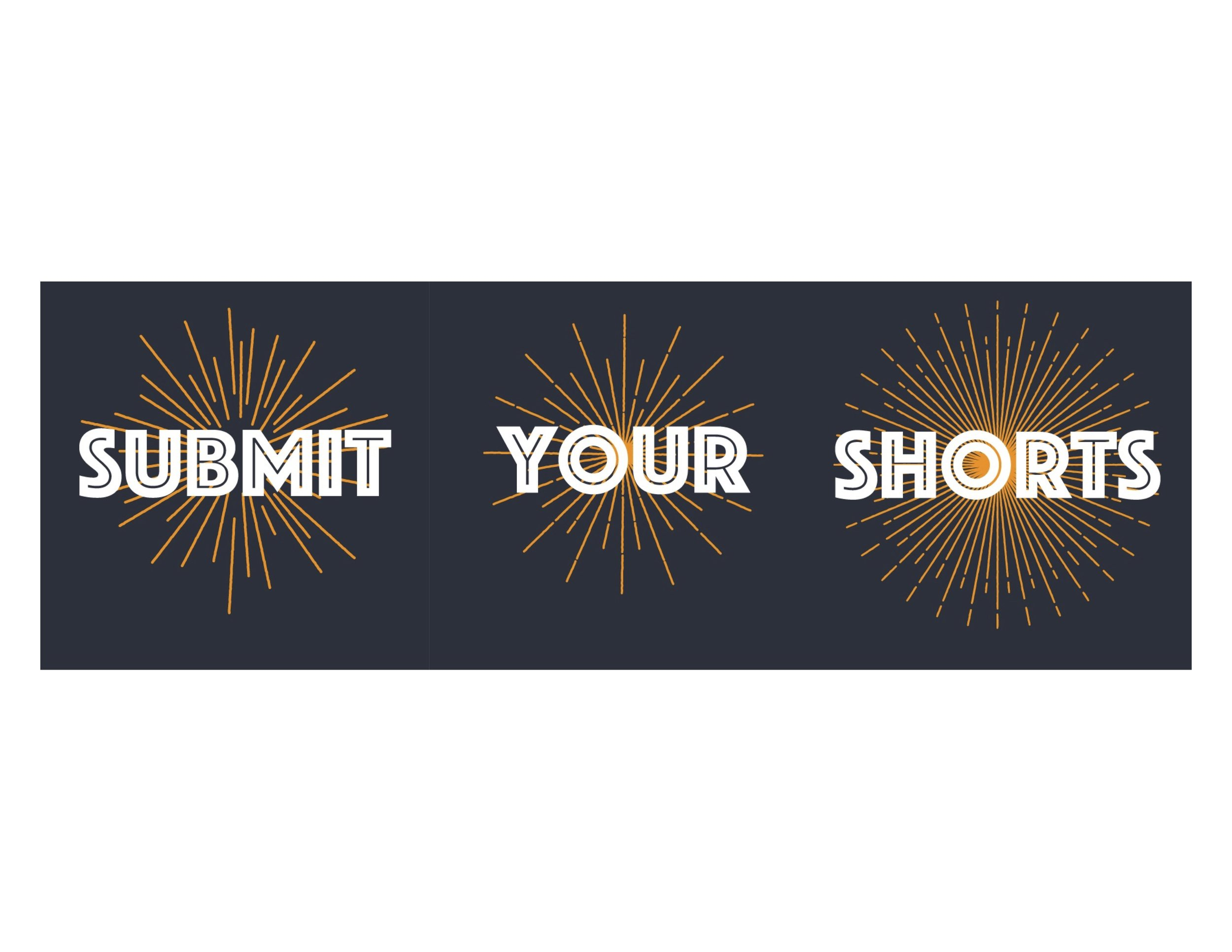 April Submissions Now   Open!     Submit Your Shorts!