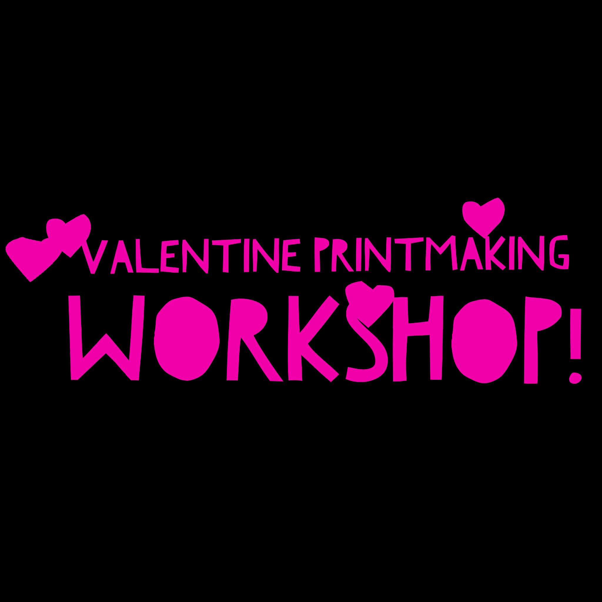 valentine printmaking workshop