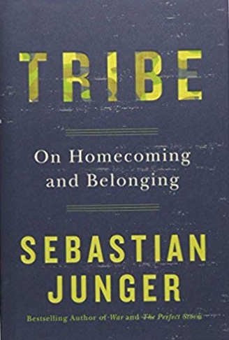 """Tribe: Sebastian Junger - """"We have a strong instinct to belong to small groups defined by clear purpose and understanding--"""