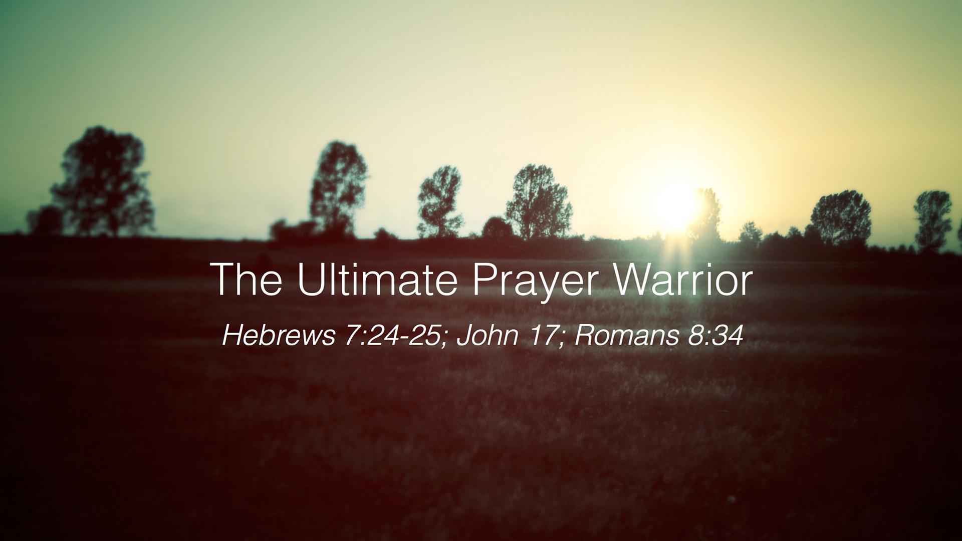 The Ultimate Prayer Warrior.jpg