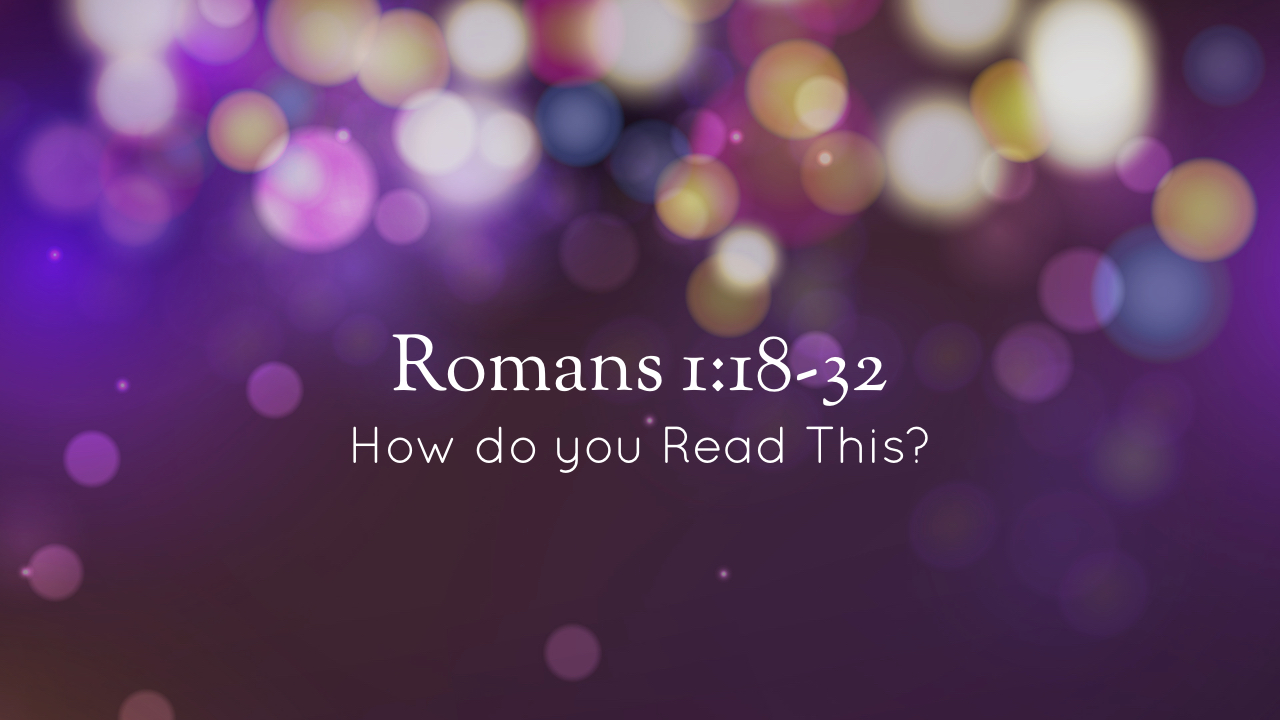 Romans - Unwrapping the Gospel - A Deeper Look at Our Diagnosis.004.jpeg