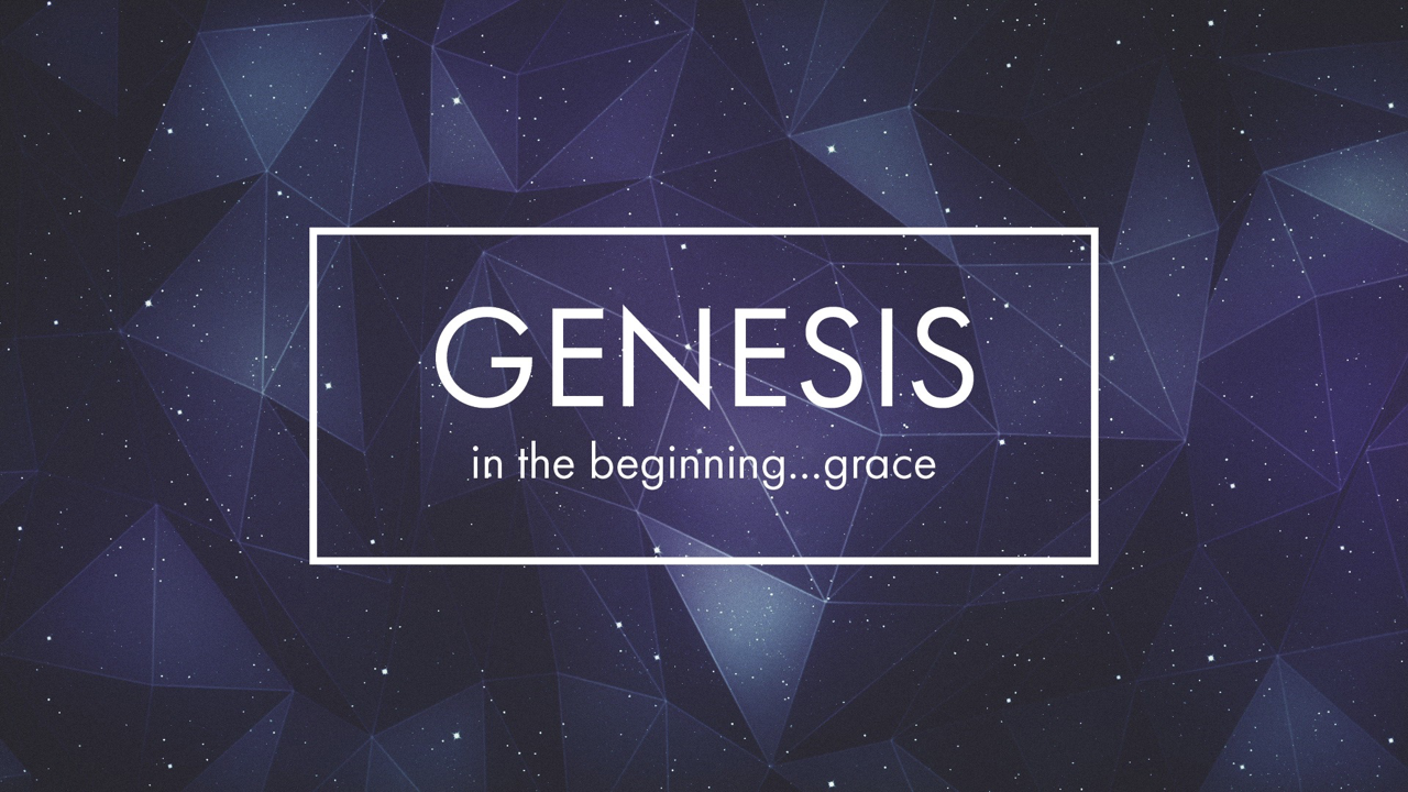 Genesis: In the Beginning...Grace - Part 8 PNG.001.png